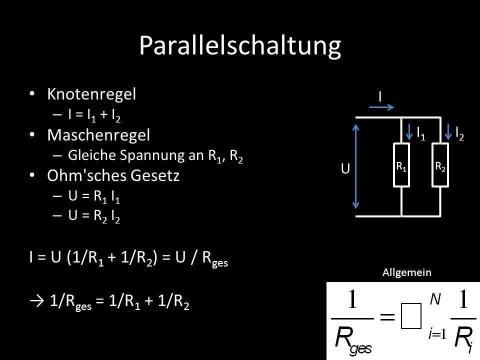 Parallelschaltung Knotenregel Maschenregel Ohm sches Gesetz