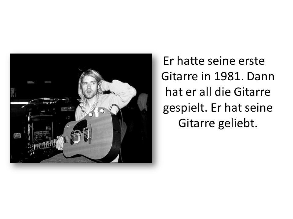 Er hatte seine erste Gitarre in 1981