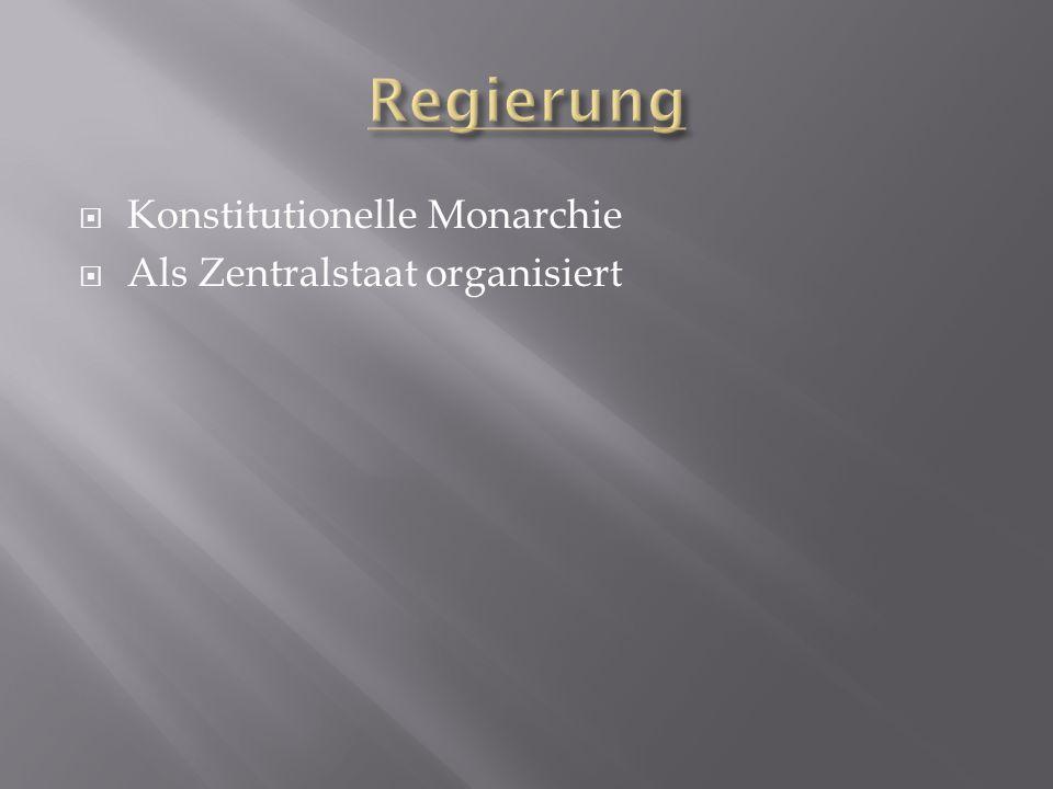 Regierung Konstitutionelle Monarchie Als Zentralstaat organisiert