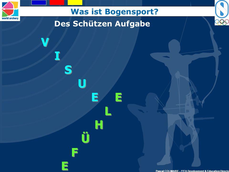 V I S U E E L H Ü F E G Was ist Bogensport Des Schützen Aufgabe