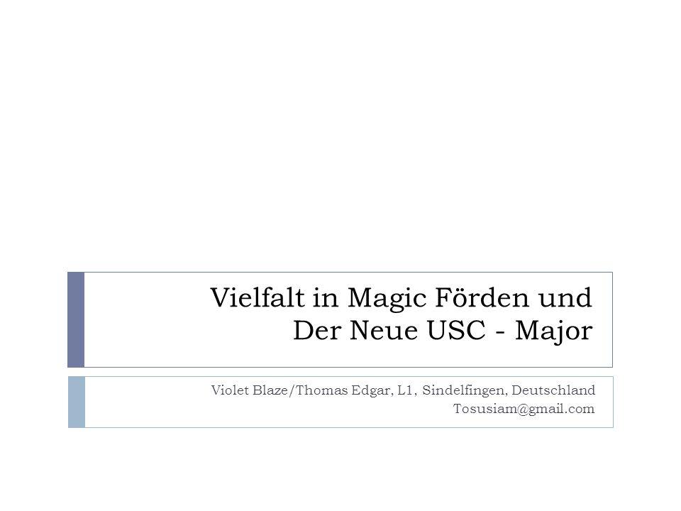 Vielfalt in Magic Förden und Der Neue USC - Major