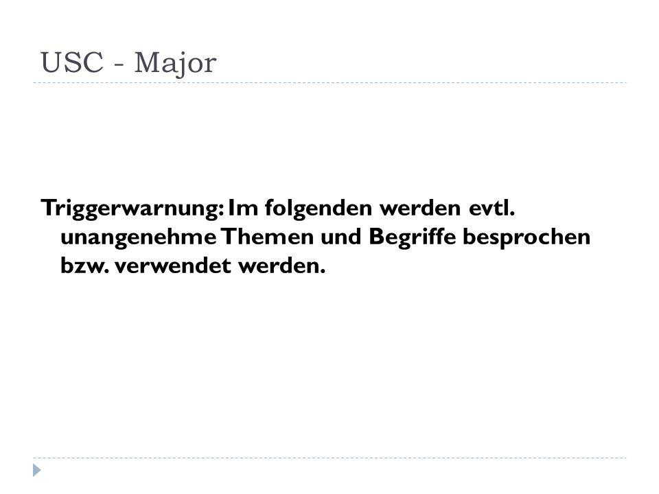 USC - Major Triggerwarnung: Im folgenden werden evtl.