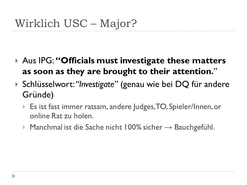 Wirklich USC – Major Aus IPG: Officials must investigate these matters as soon as they are brought to their attention.