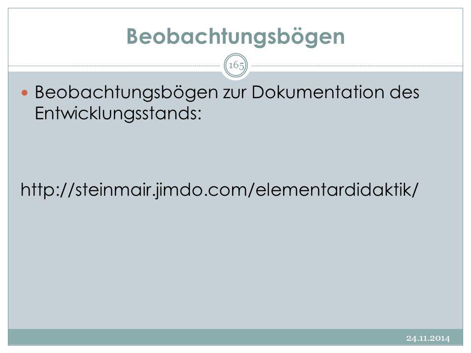 Beobachtungsbögen Beobachtungsbögen zur Dokumentation des Entwicklungsstands: http://steinmair.jimdo.com/elementardidaktik/