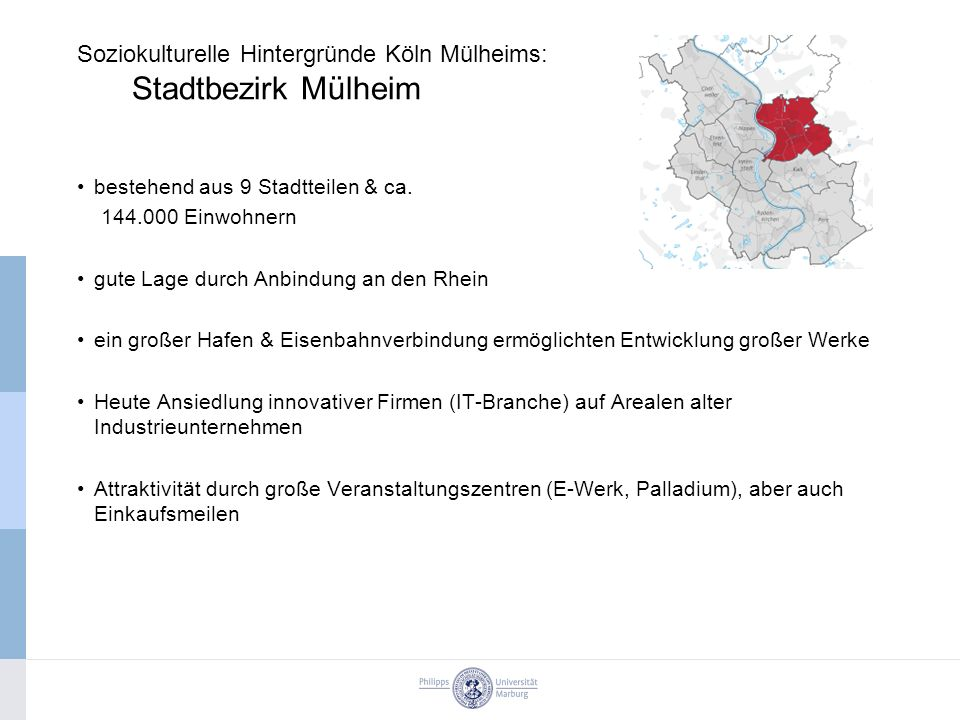 Soziokulturelle Hintergründe Köln Mülheims: Stadtbezirk Mülheim