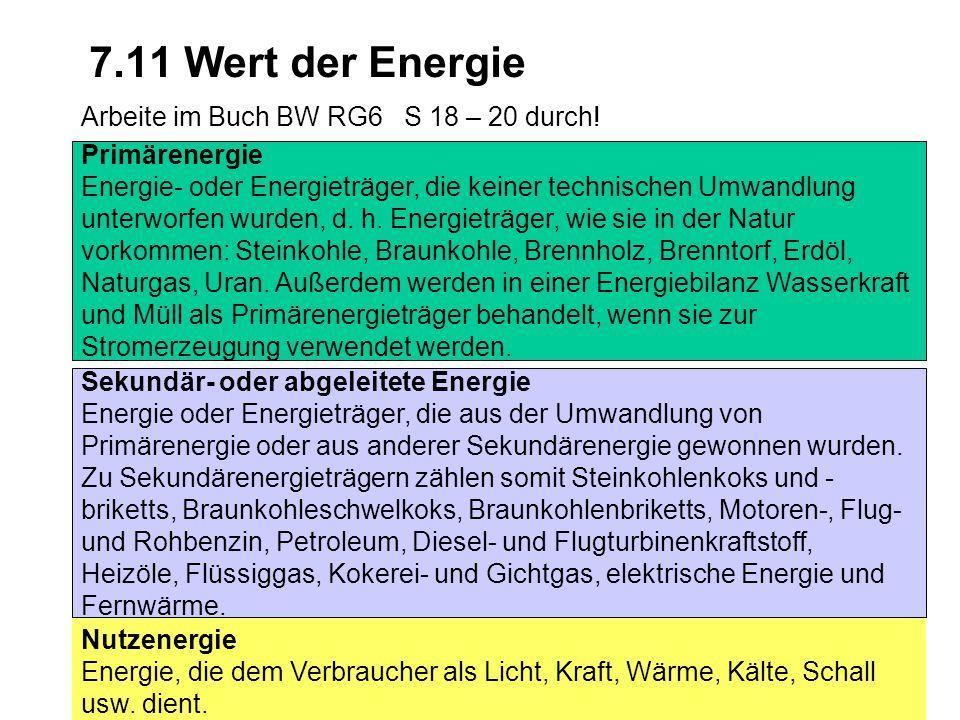 7.11 Wert der Energie Arbeite im Buch BW RG6 S 18 – 20 durch!