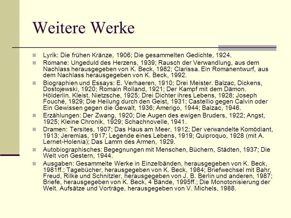 Weitere Werke Lyrik: Die frühen Kränze, 1906; Die gesammelten Gedichte, 1924.