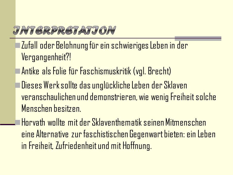 Interpretation Zufall oder Belohnung für ein schwieriges Leben in der Vergangenheit ! Antike als Folie für Faschismuskritik (vgl. Brecht)