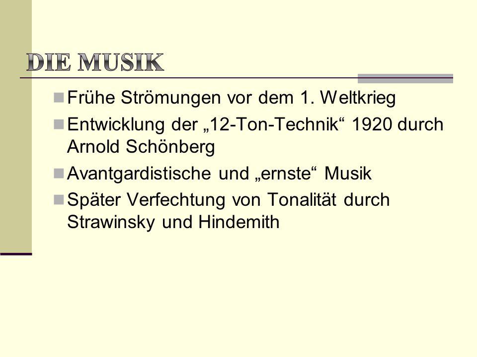 Die Musik Frühe Strömungen vor dem 1. Weltkrieg