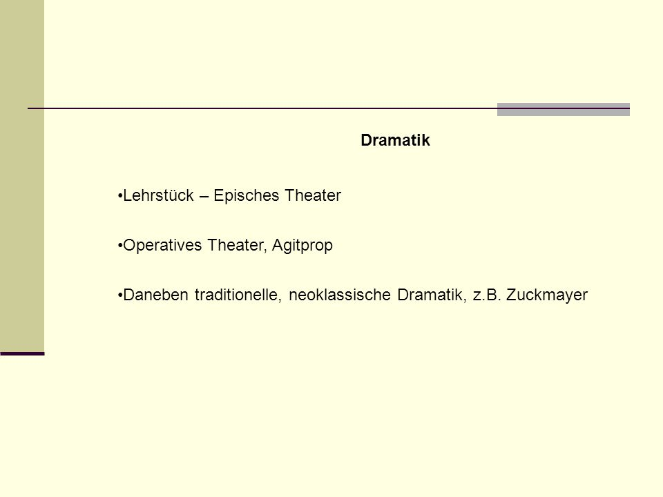 Dramatik Lehrstück – Episches Theater. Operatives Theater, Agitprop.