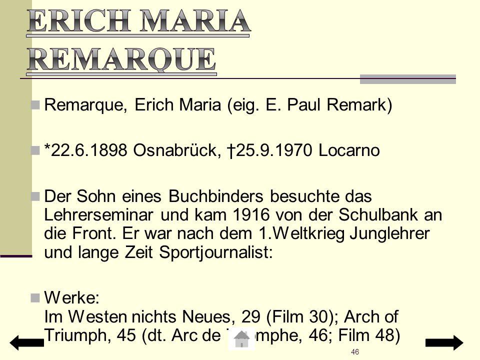 Erich Maria Remarque Remarque, Erich Maria (eig. E. Paul Remark)