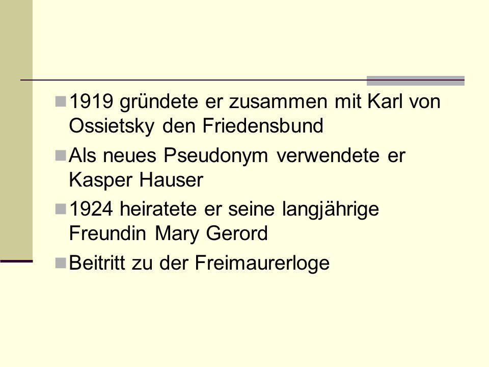1919 gründete er zusammen mit Karl von Ossietsky den Friedensbund