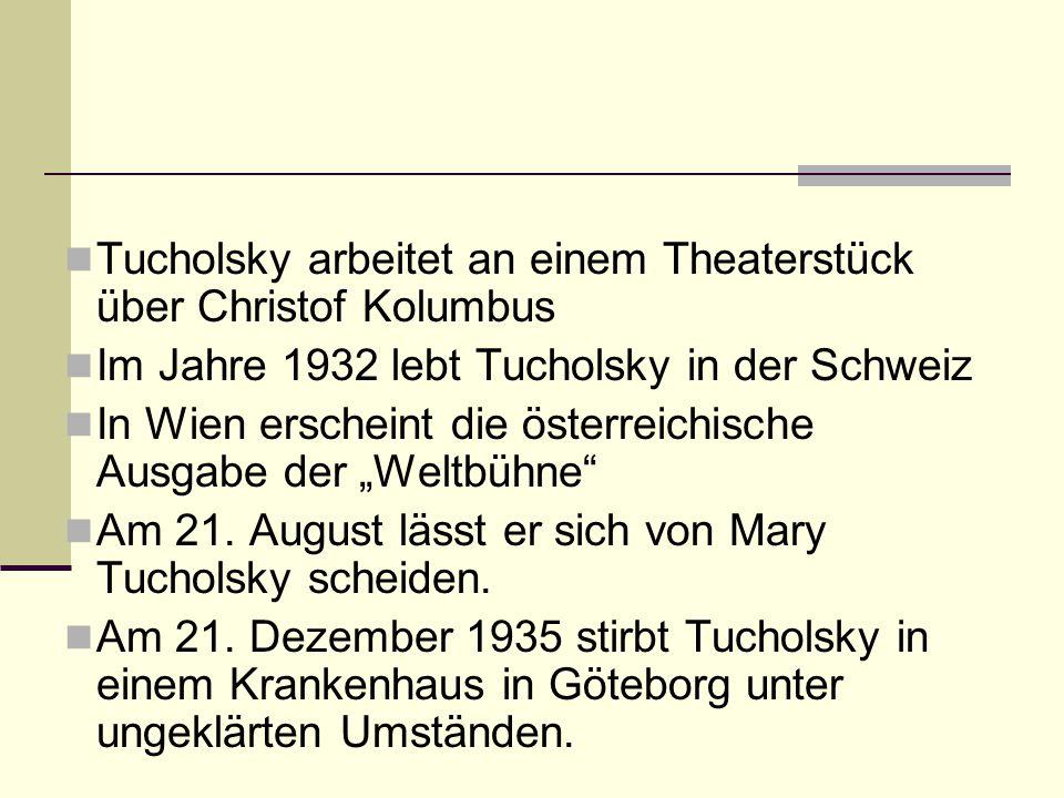 Tucholsky arbeitet an einem Theaterstück über Christof Kolumbus