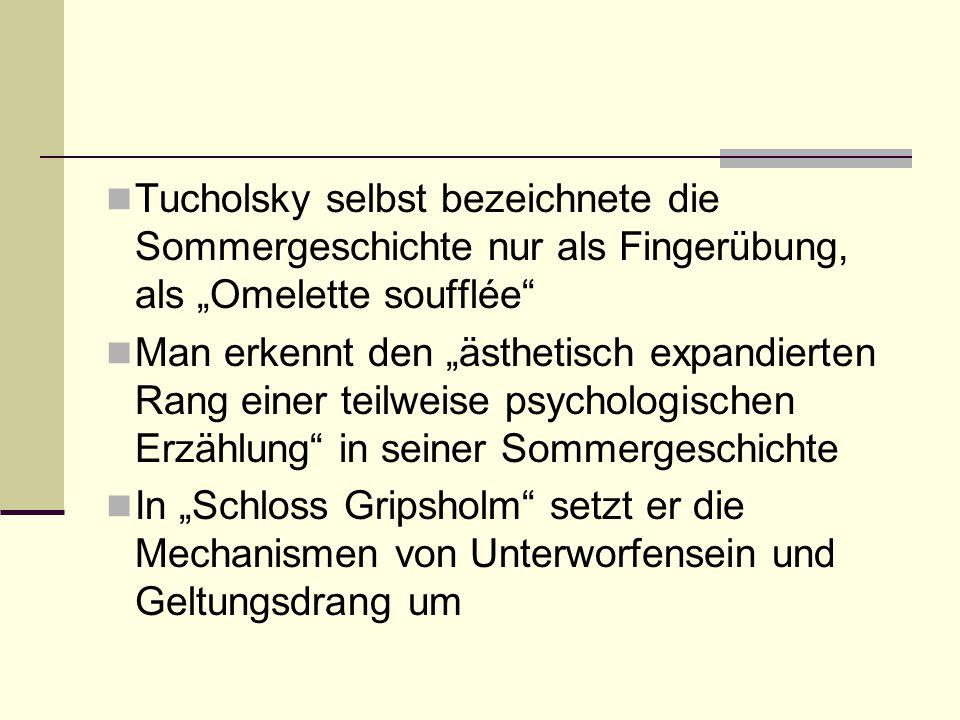 """Tucholsky selbst bezeichnete die Sommergeschichte nur als Fingerübung, als """"Omelette soufflée"""