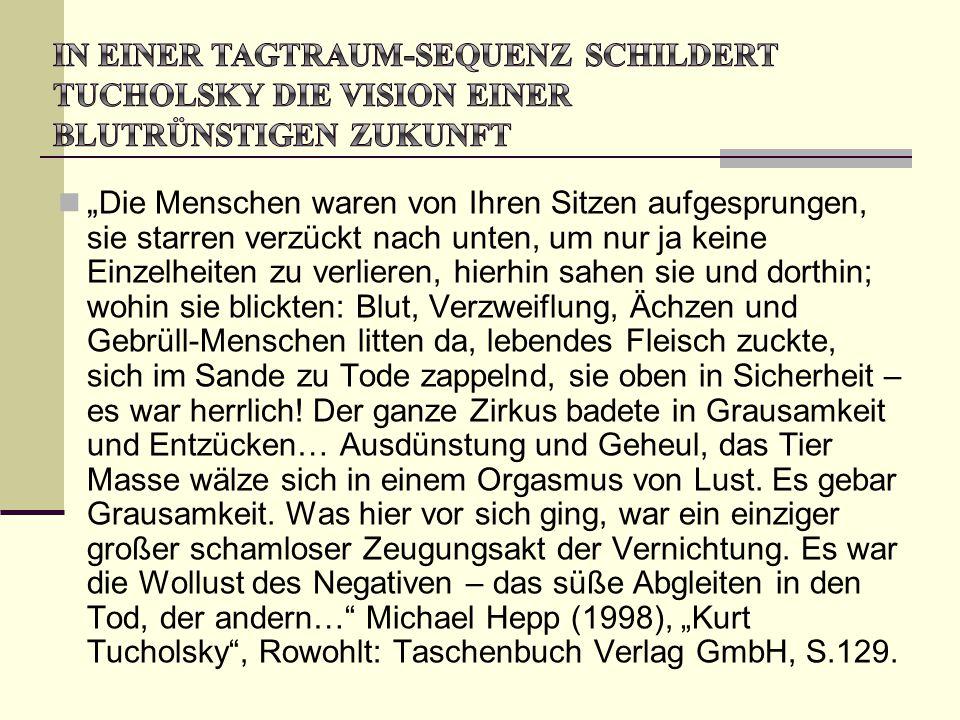 In einer Tagtraum-Sequenz schildert Tucholsky die Vision einer blutrünstigen Zukunft