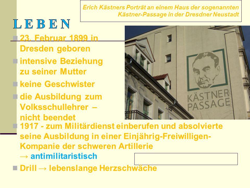 L e b e n 23. Februar 1899 in Dresden geboren