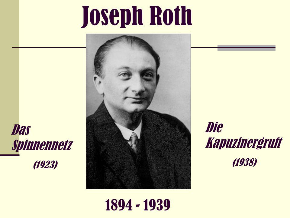 Joseph Roth 1894 - 1939 Die Kapuzinergruft Das Spinnennetz (1938)