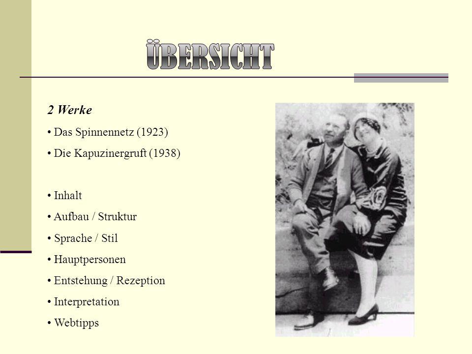 Übersicht 2 Werke Das Spinnennetz (1923) Die Kapuzinergruft (1938)