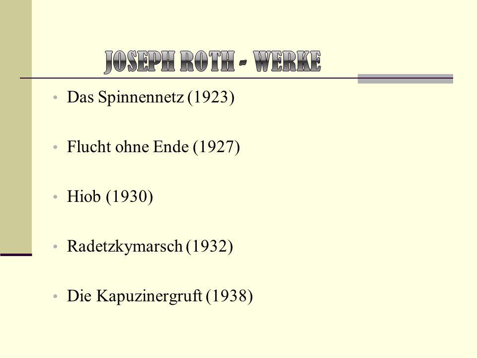 Joseph Roth - Werke Das Spinnennetz (1923) Flucht ohne Ende (1927)
