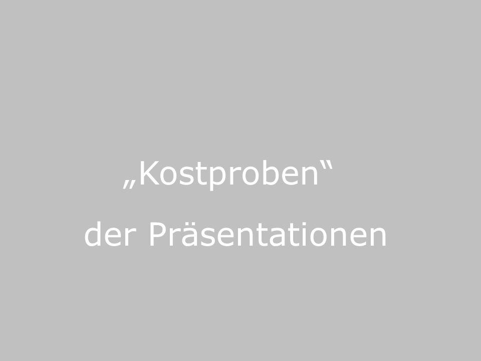 """""""Kostproben der Präsentationen"""