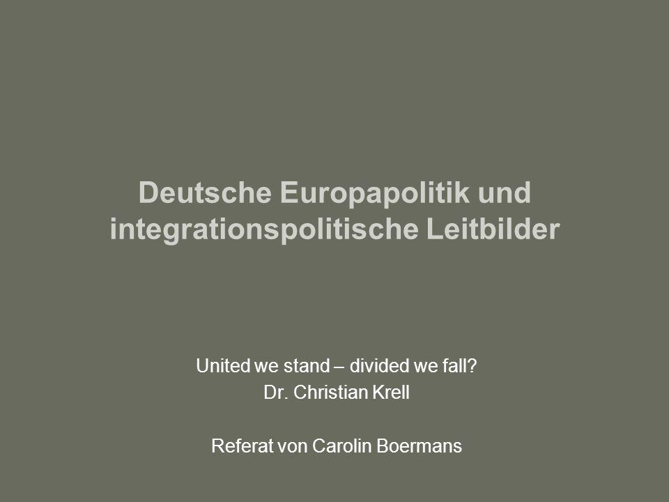 Deutsche Europapolitik und integrationspolitische Leitbilder