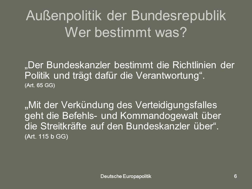Außenpolitik der Bundesrepublik Wer bestimmt was