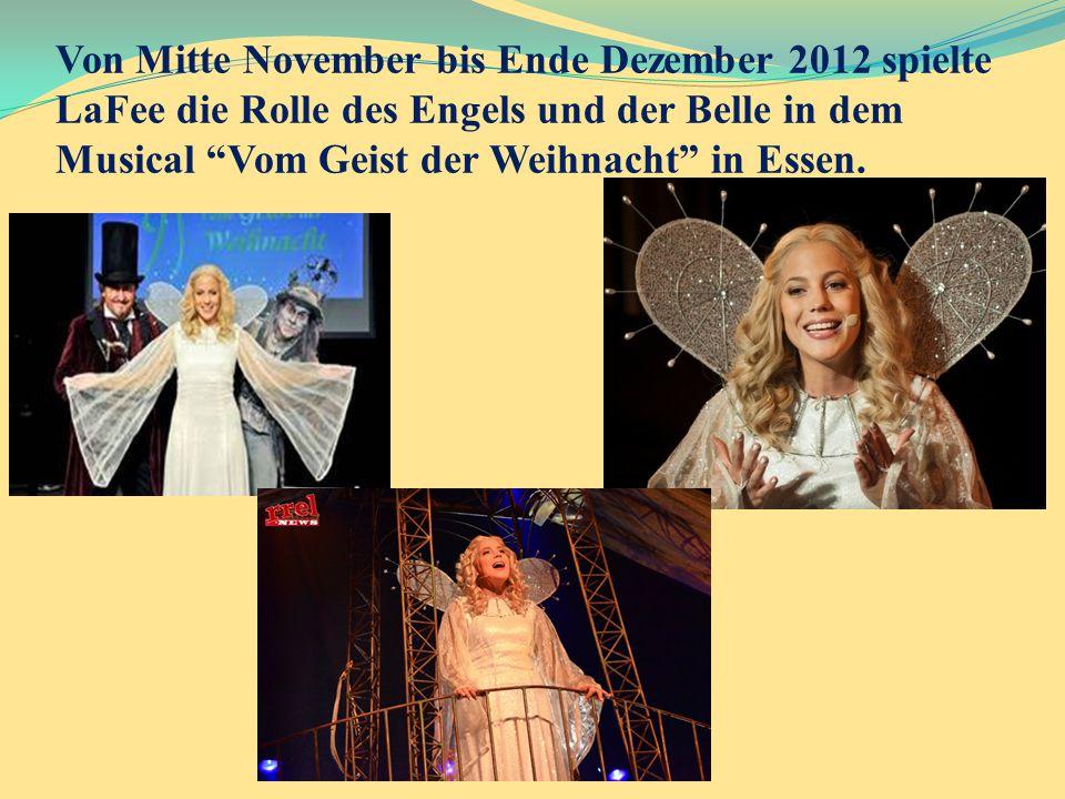 Von Mitte November bis Ende Dezember 2012 spielte LaFee die Rolle des Engels und der Belle in dem Musical Vom Geist der Weihnacht in Essen.