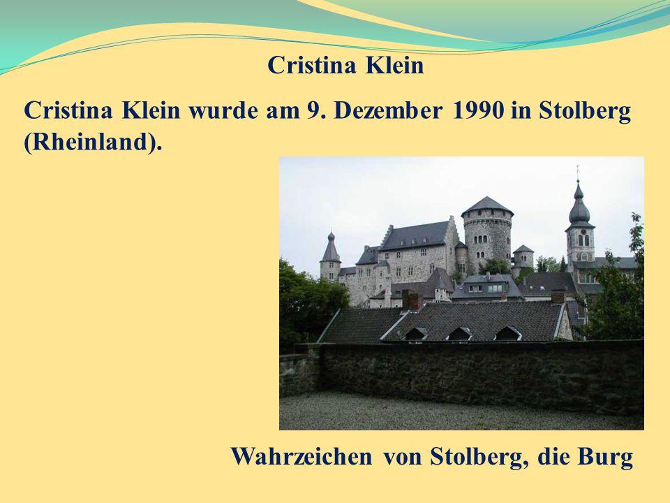 Cristina Klein Cristina Klein wurde am 9. Dezember 1990 in Stolberg (Rheinland).