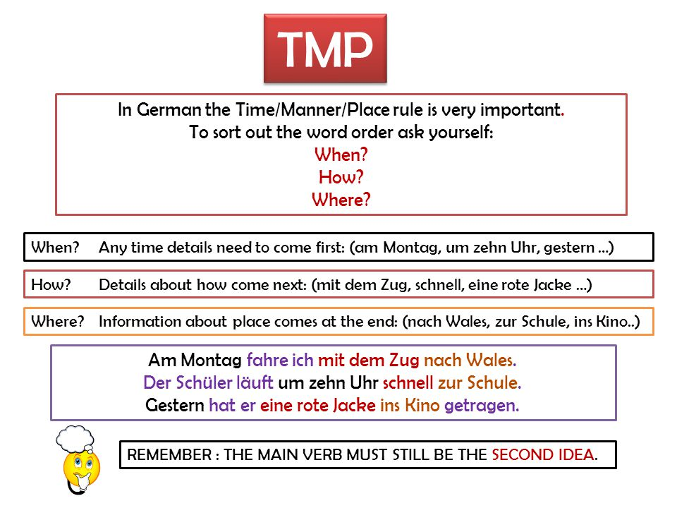 TMP In German the Time/Manner/Place rule is very important.