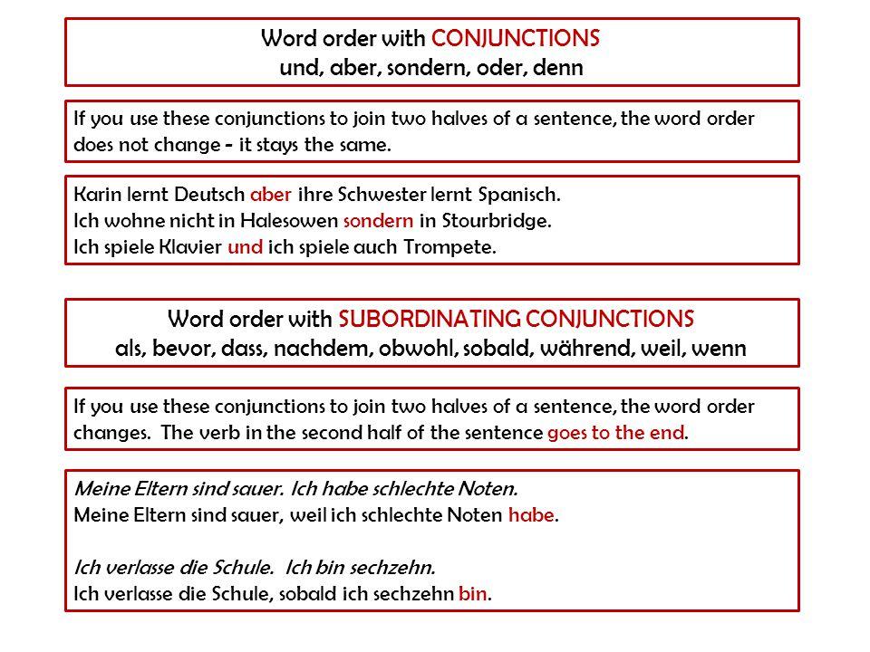 Word order with CONJUNCTIONS und, aber, sondern, oder, denn