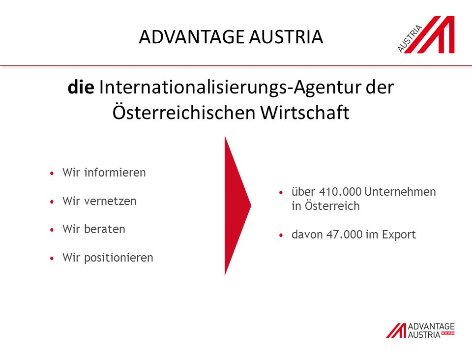 ADVANTAGE AUSTRIA die Internationalisierungs-Agentur der Österreichischen Wirtschaft