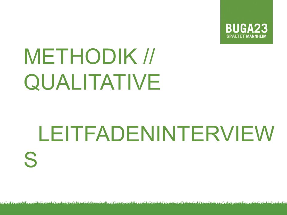 METHODIK // QUALITATIVE LEITFADENINTERVIEWS