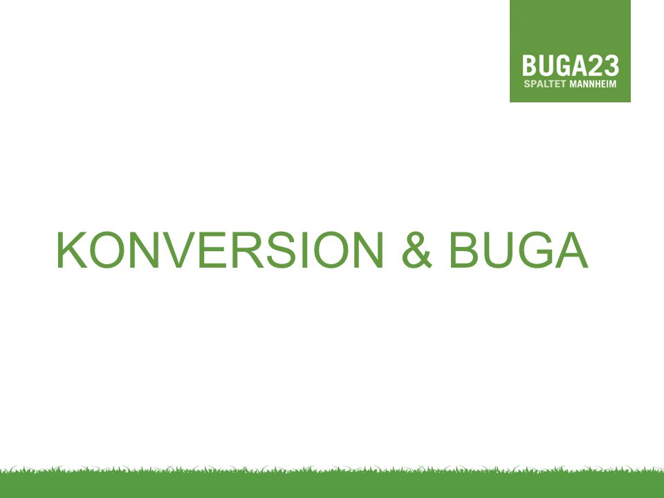 KONVERSION & BUGA