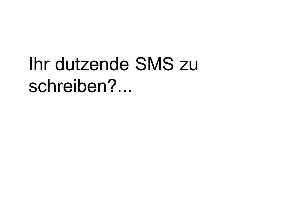 Ihr dutzende SMS zu schreiben ...