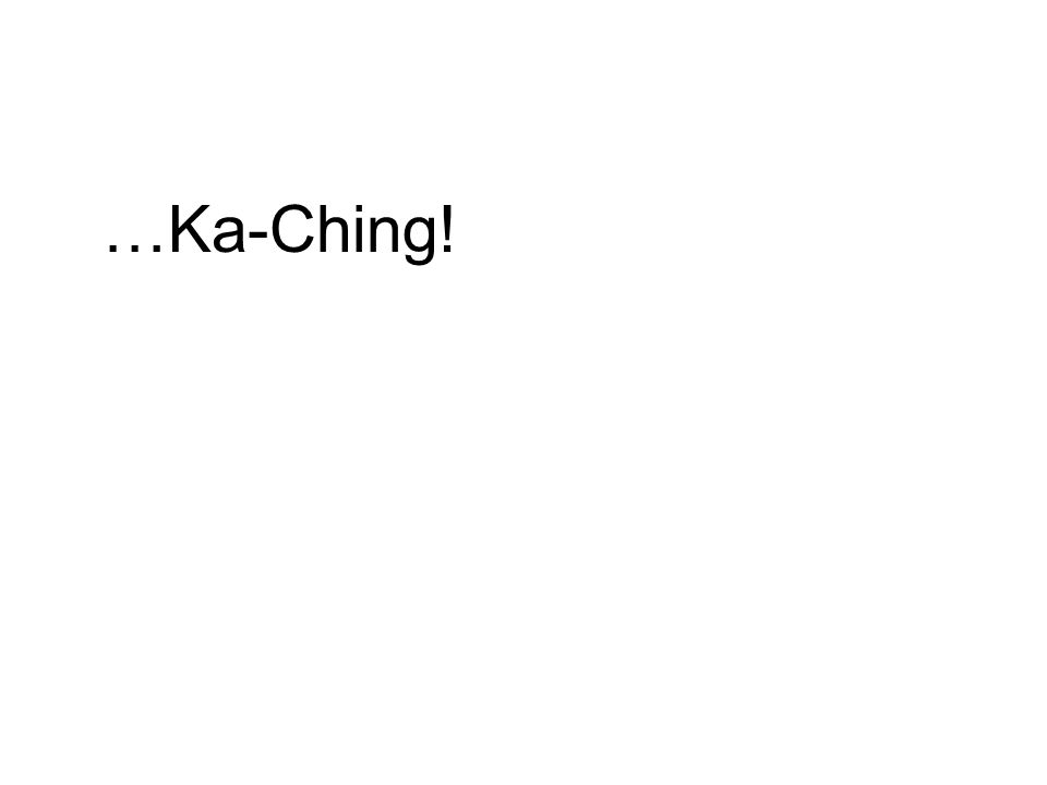 …Ka-Ching!