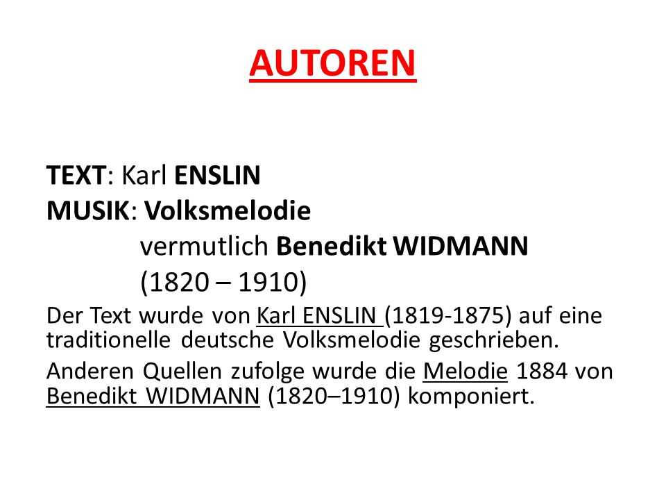 AUTOREN TEXT: Karl ENSLIN MUSIK: Volksmelodie