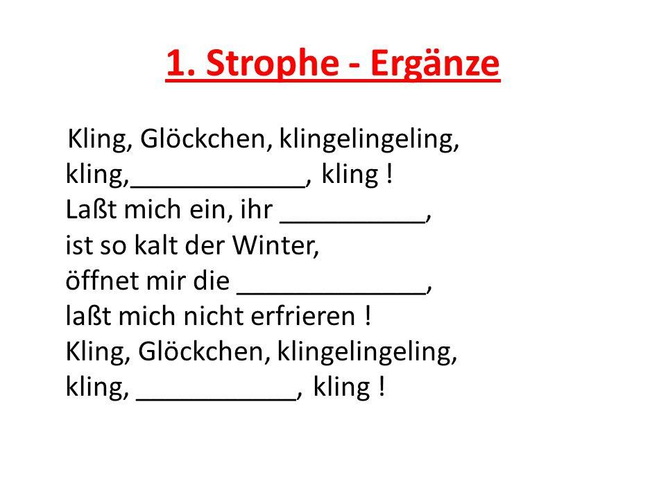 1. Strophe - Ergänze