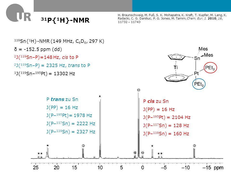 31P{1H}-NMR 119Sn{1H}-NMR (149 MHz, C6D6, 297 K) δ = -152.5 ppm (dd)