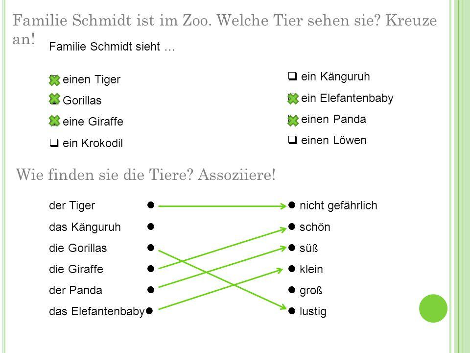 Familie Schmidt ist im Zoo. Welche Tier sehen sie Kreuze an!