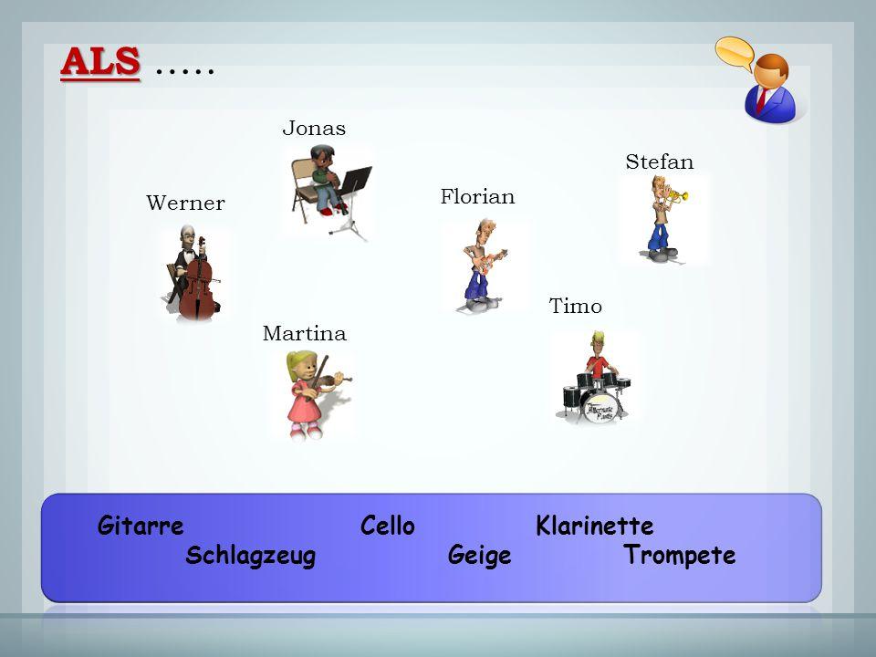 ALS ….. Gitarre Cello Klarinette Schlagzeug Geige Trompete Jonas