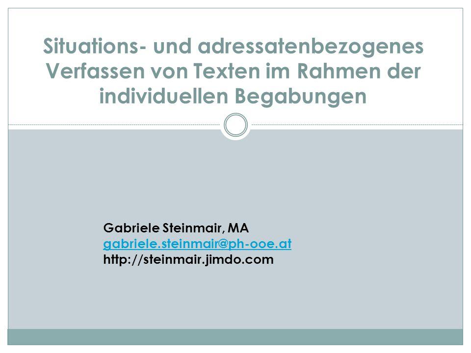 Situations- und adressatenbezogenes Verfassen von Texten im Rahmen der individuellen Begabungen