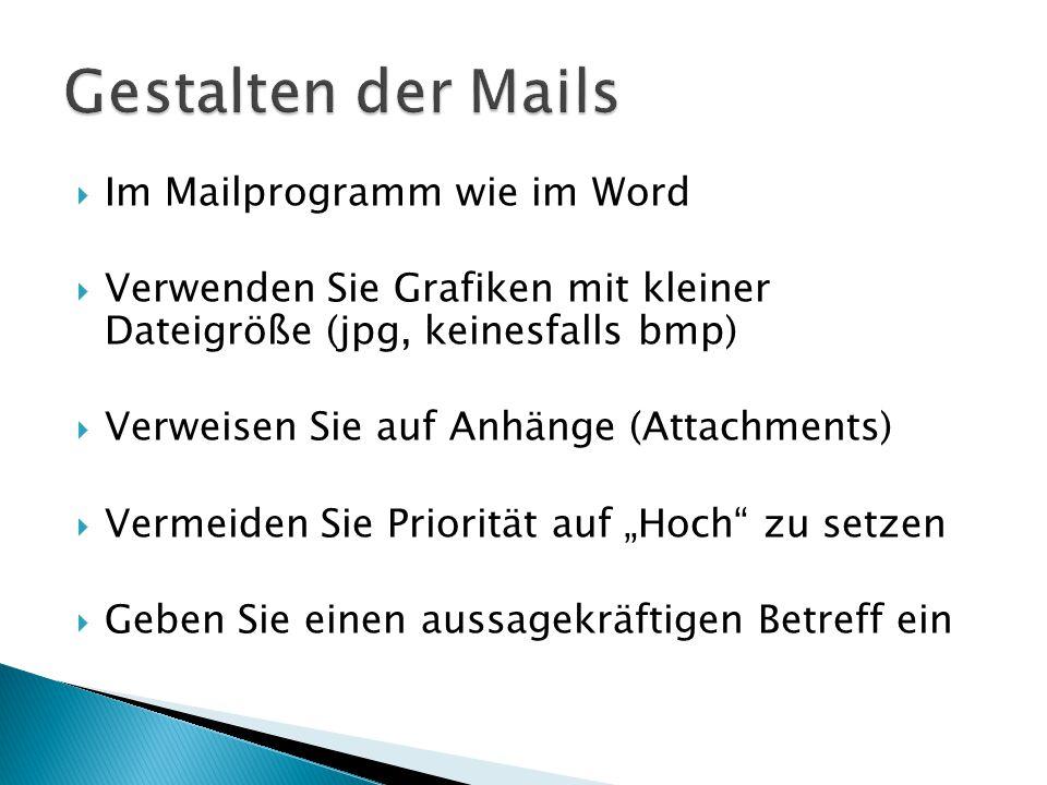 Gestalten der Mails Im Mailprogramm wie im Word