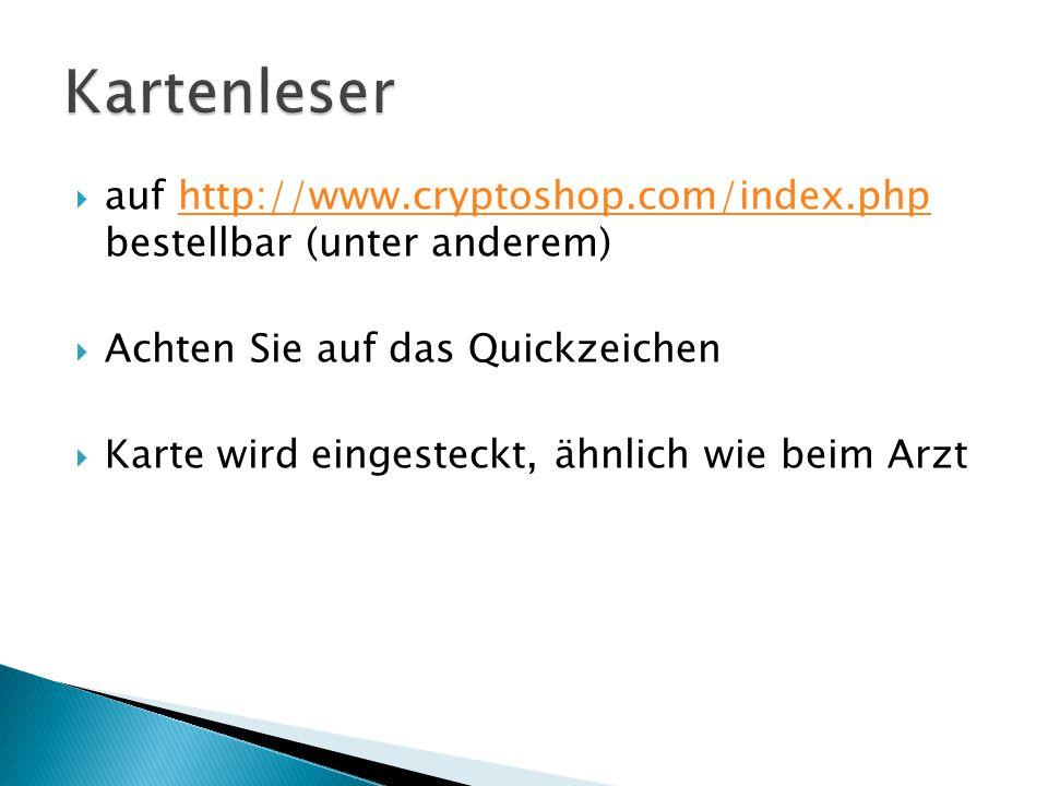 Kartenleser auf http://www.cryptoshop.com/index.php bestellbar (unter anderem) Achten Sie auf das Quickzeichen.