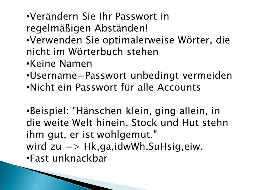 Verändern Sie Ihr Passwort in regelmäßigen Abständen!