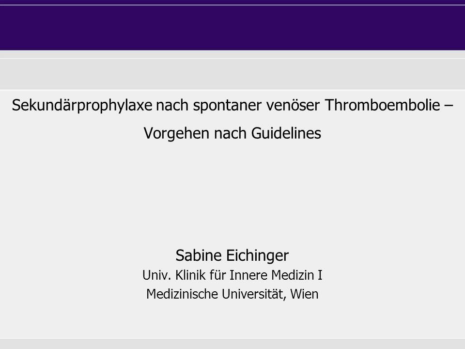Sekundärprophylaxe nach spontaner venöser Thromboembolie – Vorgehen nach Guidelines