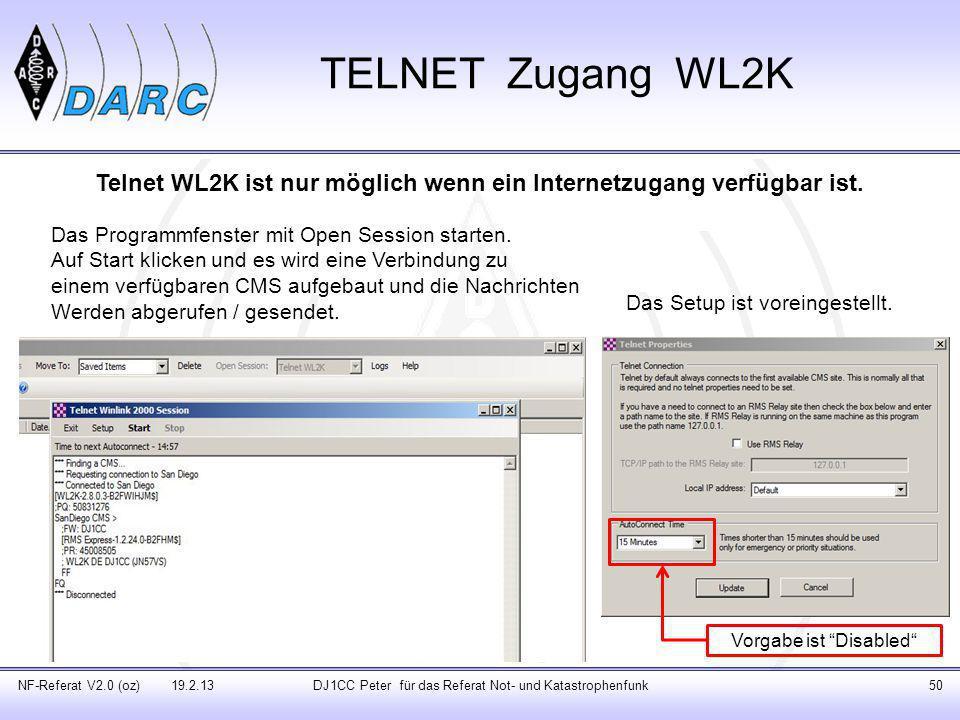 Telnet WL2K ist nur möglich wenn ein Internetzugang verfügbar ist.