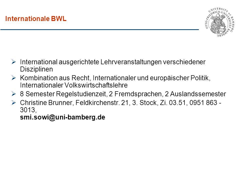 Internationale BWL International ausgerichtete Lehrveranstaltungen verschiedener Disziplinen.