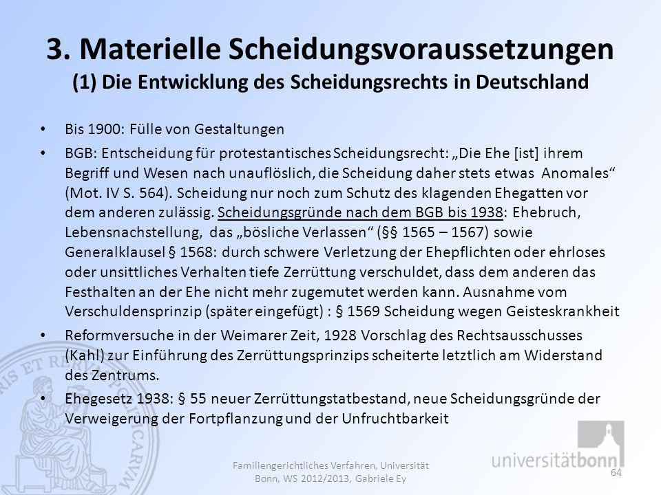 3. Materielle Scheidungsvoraussetzungen (1) Die Entwicklung des Scheidungsrechts in Deutschland