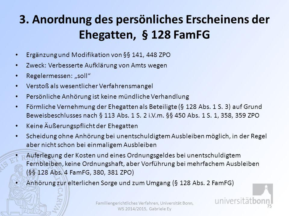3. Anordnung des persönliches Erscheinens der Ehegatten, § 128 FamFG