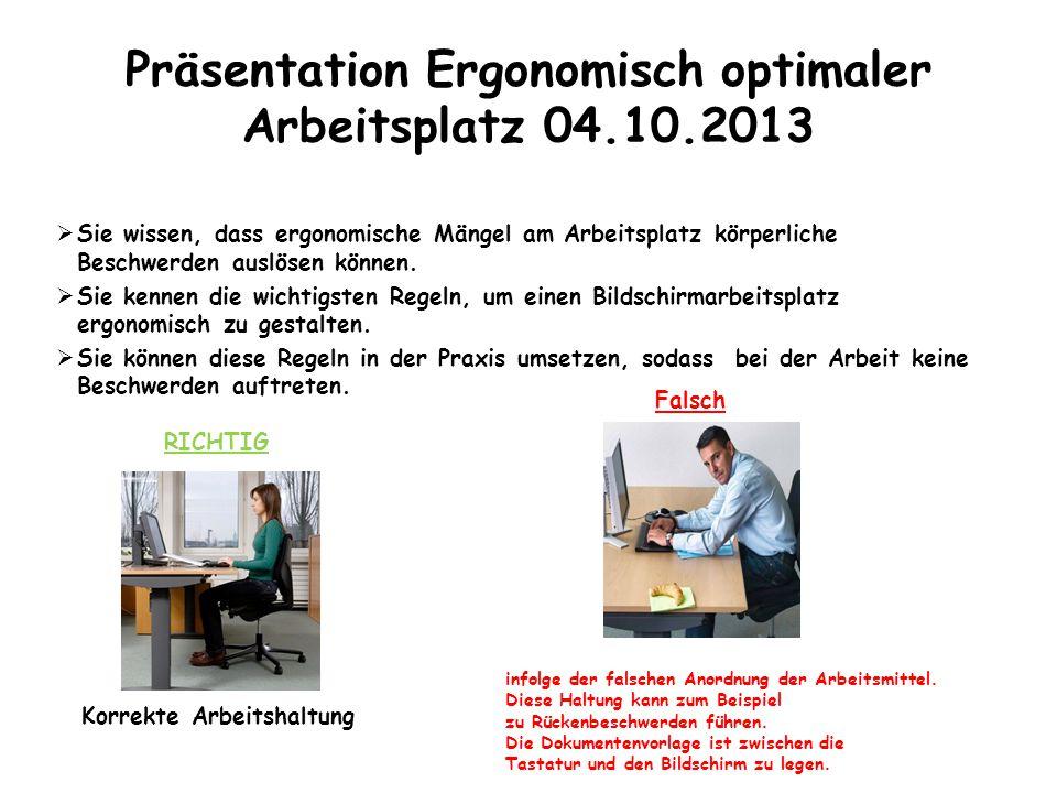Präsentation Ergonomisch optimaler Arbeitsplatz 04.10.2013